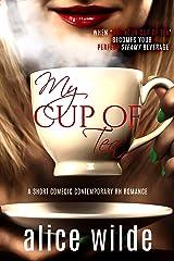 My Cup of Tea: A Short Contemporary Reverse Harem Romance Parody Kindle Edition