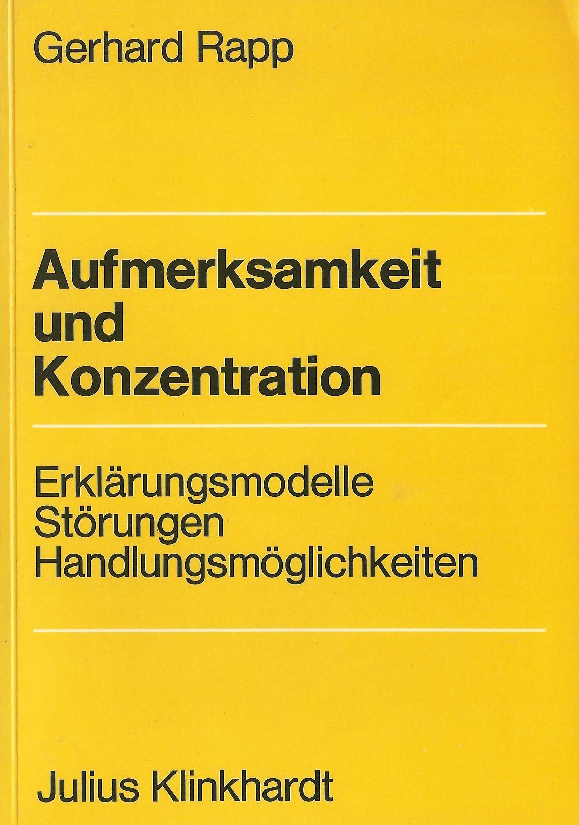 Aufmerksamkeit und Konzentration. Erklärungsmodelle, Störungen ...