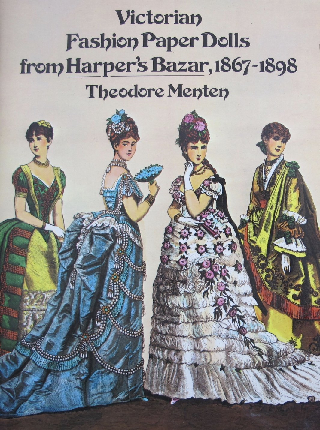 Theodore Menten VICTORIAN FASHION PAPER DOLLS From Harper's Bazar 1867 to 1898 BOOK (UNCUT) w 4 Card Stock DOLLS & 28 COSTUMES Fashions (1977 Dover)