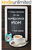 Five Minute Devotions for the Homeschool Mom