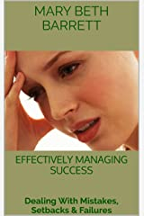 Effectively Managing Success: Dealing With Mistakes, Setbacks & Failures