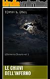 Le Chiavi dell'Inferno (L'Elemento Oscuro Vol. 1)