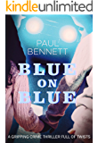 BLUE ON BLUE a gripping crime thriller full of twists