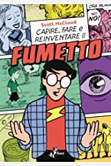 Capire, Fare e Reinventare il Fumetto (Italian Edition) Kindle Edition