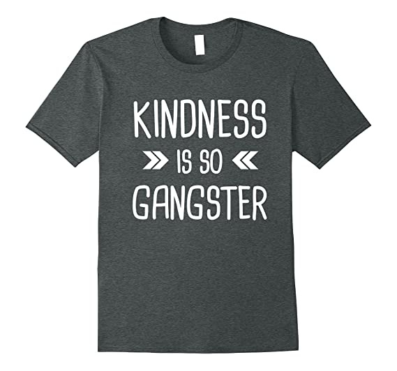 Kindness is So Gangster - soft tshirt - more colors!