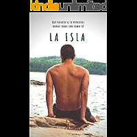 La Isla: Qué pasaría si te perdieras donde todos son como tú