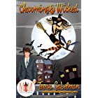 Charmingly Wicked: Magic and Mayhem Universe (Wicked Series Book 7)