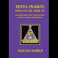 Tritiya-Prakriti: People of the Third Sex: Understanding Homosexuality,Transgender Identity and Intersex Conditions Through Hinduism
