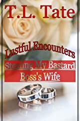 Lustful Encounters: Stealing My Bastard Boss's Wife Kindle Edition