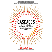 Cascades: How to Create a Movement that Drives Transformational Change (English Edition)