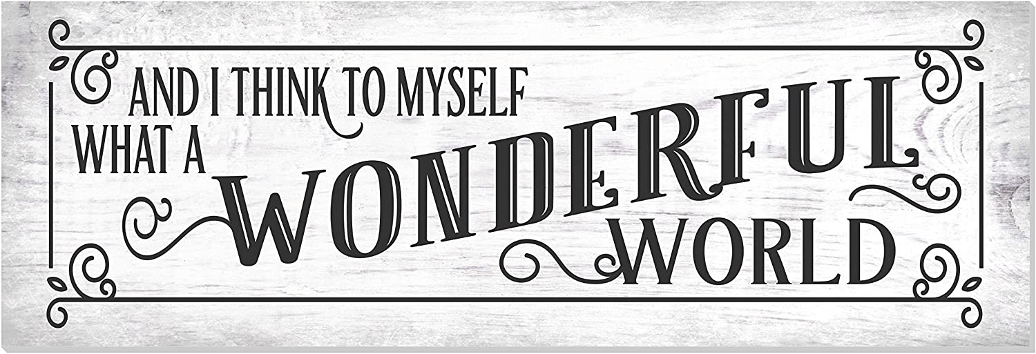 and I Think to Myself What A Wonderful World Wood Wall Sign 6x18