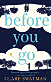 Before You Go: An emotional and uplifting love story about the power of second chances