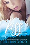 Kiss Me: A Prep School Romance (The Keatyn Chronicles series Book 2)