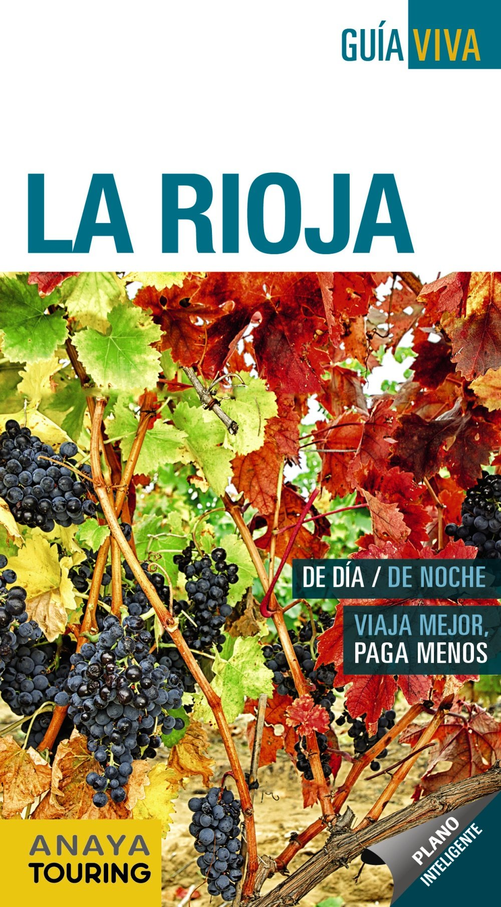 La Rioja (Guía Viva - España): Amazon.es: Anaya Touring, Ramos Campos, Alfredo, Hernández Colorado, Arantxa, Gómez, Iñaki: Libros