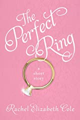 The Perfect Ring: A Short Story Kindle Edition