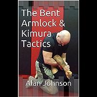The Bent Armlock & Kimura Tactics