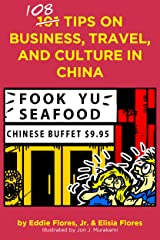 108 Tips on Business, Travel, and Culture in China Kindle Edition
