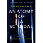 Anatomy of a Scandal: The Sunday Times bestseller everyone is talking about