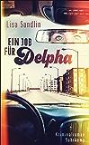 Ein Job für Delpha: Kriminalroman (suhrkamp taschenbuch) (German Edition)
