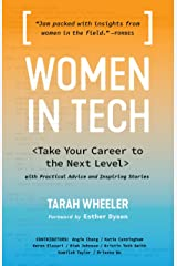 Women in Tech: Take Your Career to the Next Level with Practical Advice and Inspiring Stories Kindle Edition