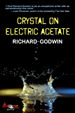 Crystal on Electric Acetate: Stories