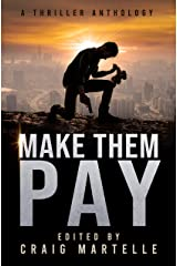 Make Them Pay: A Thriller Anthology Kindle Edition