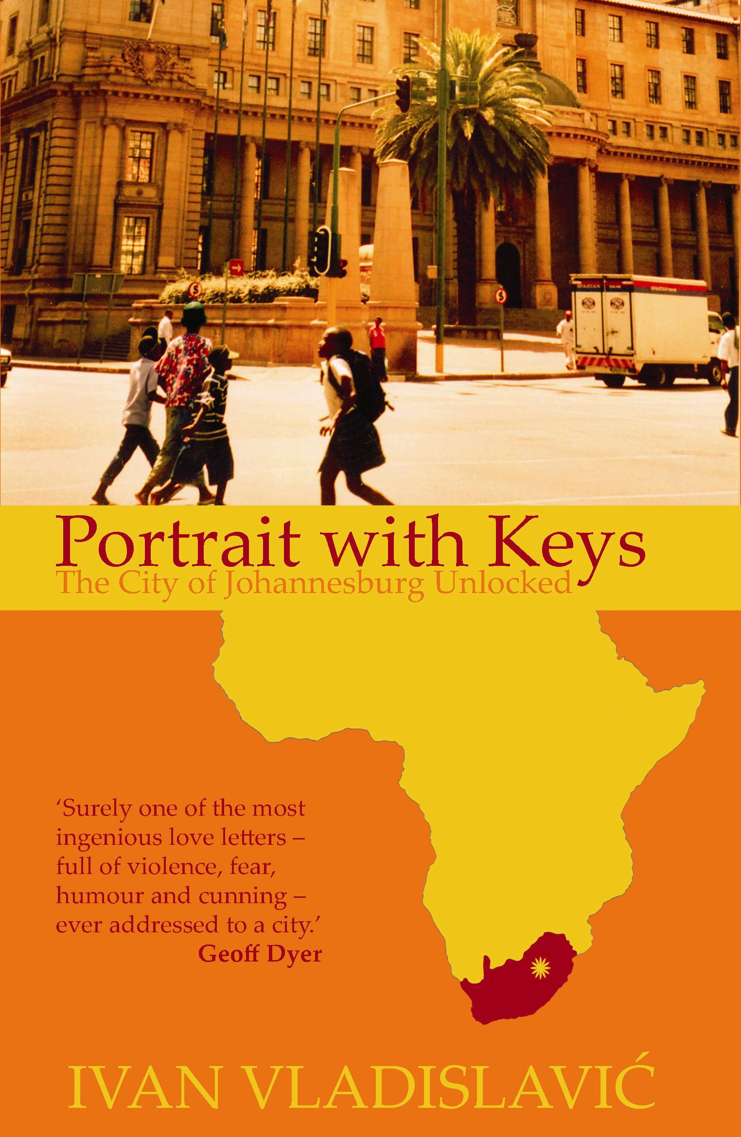 Portrait with Keys: The City of Johannesburg Unlocked