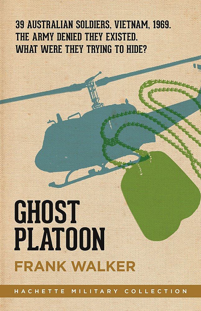 Ghost Platoon: The critically acclaimed Vietnam War bestseller (Hachette Military Collection)
