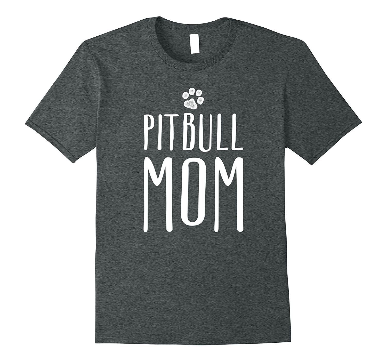 Mens Pitbull Mom Shirt Terrier-Awarplus
