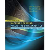 Fundamentals of Machine Learning for Predictive Data Anayltics (Algorithms, Worked Examples, and Case Studies)