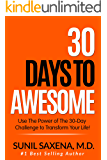 30 Days to Awesome: Use the Power of the 30-Challenge to Transform Your Life