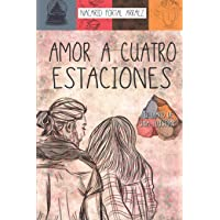 Amor a Cuatro Estaciones: El Diario De Una