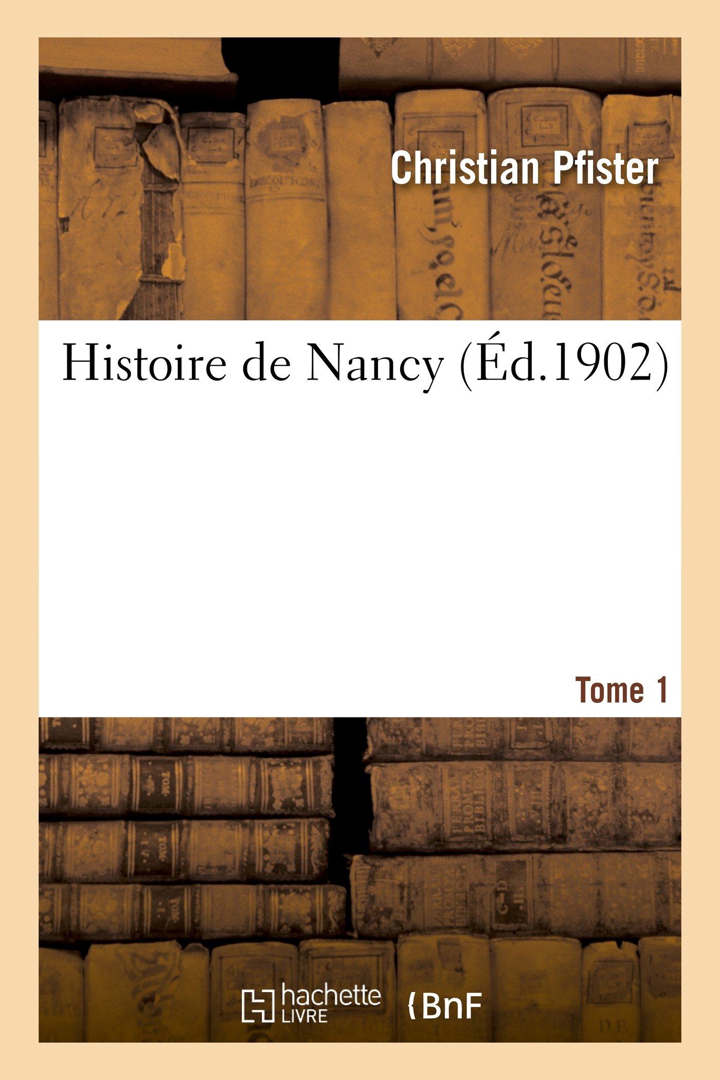 Salle De Bain Pfister ~ amazon fr histoire de nancy tome 1 christian pfister livres