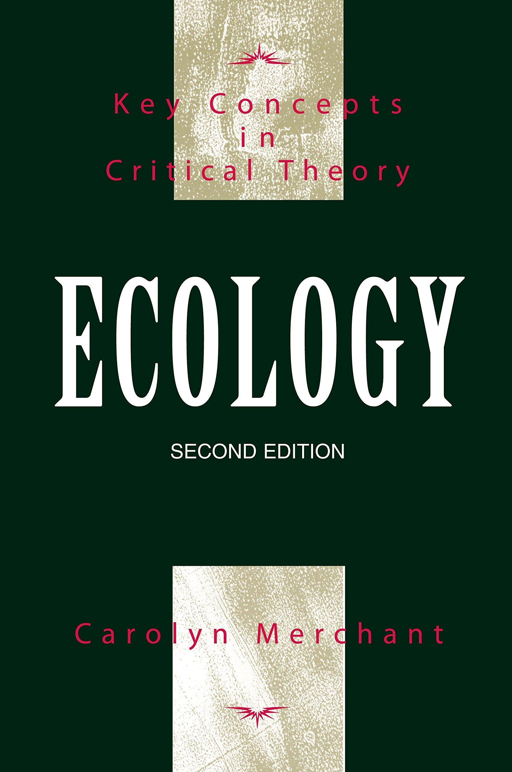 Ecology (Second Edition): Carolyn Merchant: 9781591025788: Amazon.com: Books