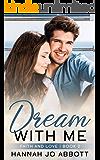 Dream with Me: A Christian Faith Clean Romance (Faith and Love Book 2)