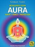 Développez votre Aura: santé  force  protection: santé • force • protection (Nouvelles Pistes Thérapeutiques)