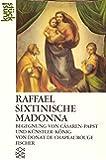 Raffael. Sixtinische Madonna: Begegnung von Cäsaren-Papst und Künstler-König