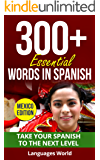 Learn Mexican Spanish: 300+ Essential Words In Spanish - Learn Words Spoken In Everyday Mexico (Speak Spanish, Mexico, Fluent, Spanish Language): Forget pointless phrases, Improve your vocabulary