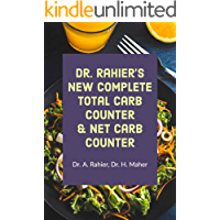 Dr. Rahier's NEW Complete Carb Counter & Net Carb Counter For Atkins Diet, Keto Diet and Paleo Diet: Your Complete Guide to Total Carbs, Net Carbs, Fat, Calories, and More