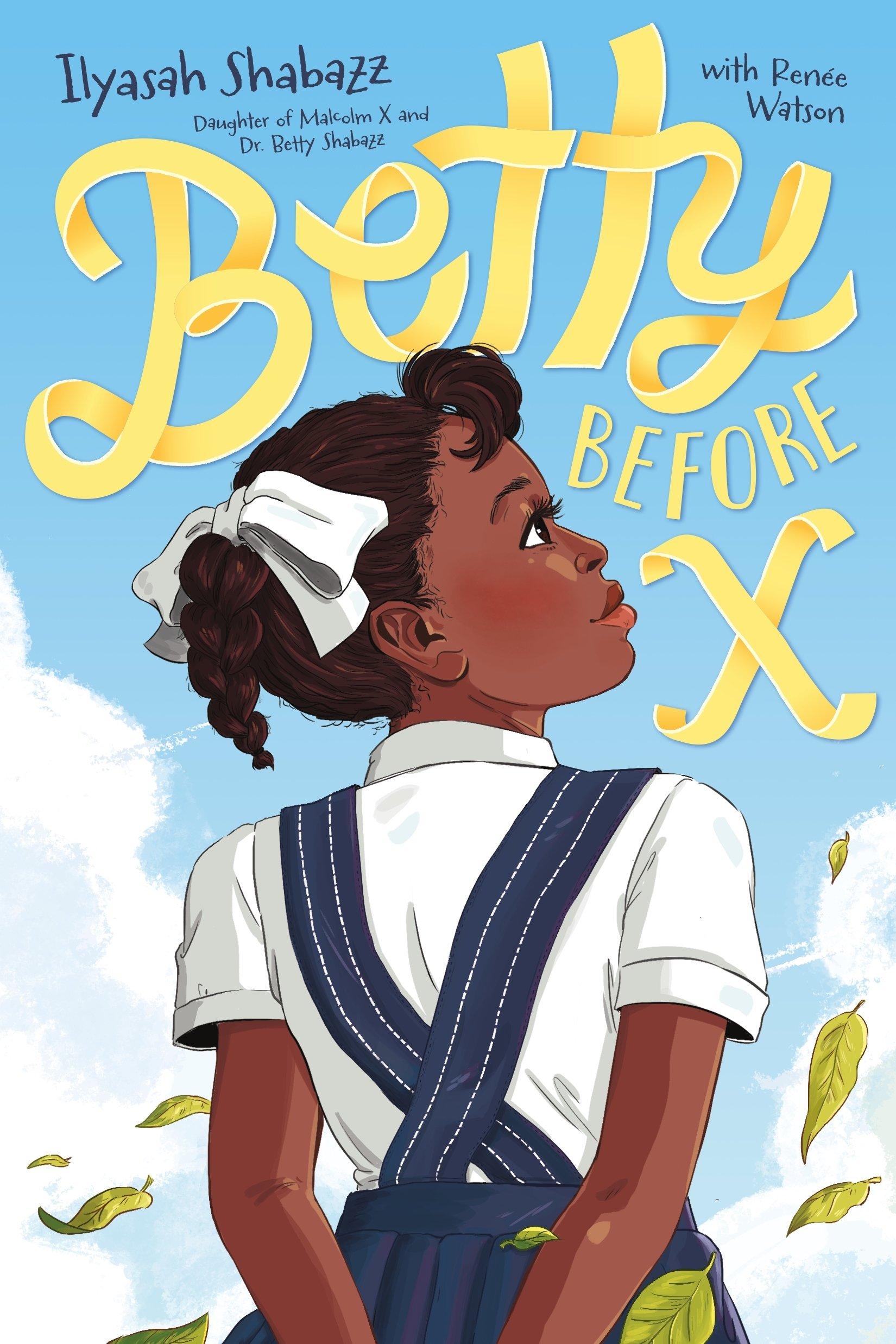 Betty Before X: Shabazz, Ilyasah, Watson, Renée: 9780374306106: Amazon.com:  Books