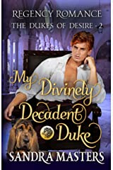 My Divinely Decadent Duke: Regency Romance (The Dukes of Desire Book 2) Kindle Edition