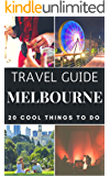 Melbourne 2019 : 20 Cool Things to do during your Trip to Melbourne: Top 20 Local Places You Can't Miss! (Travel Guide Melbourne - Australia )