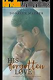 His Forgotten Love (The McGinty's of San Antonio Series Book 4)