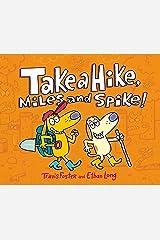 Take a Hike, Miles and Spike! Kindle Edition