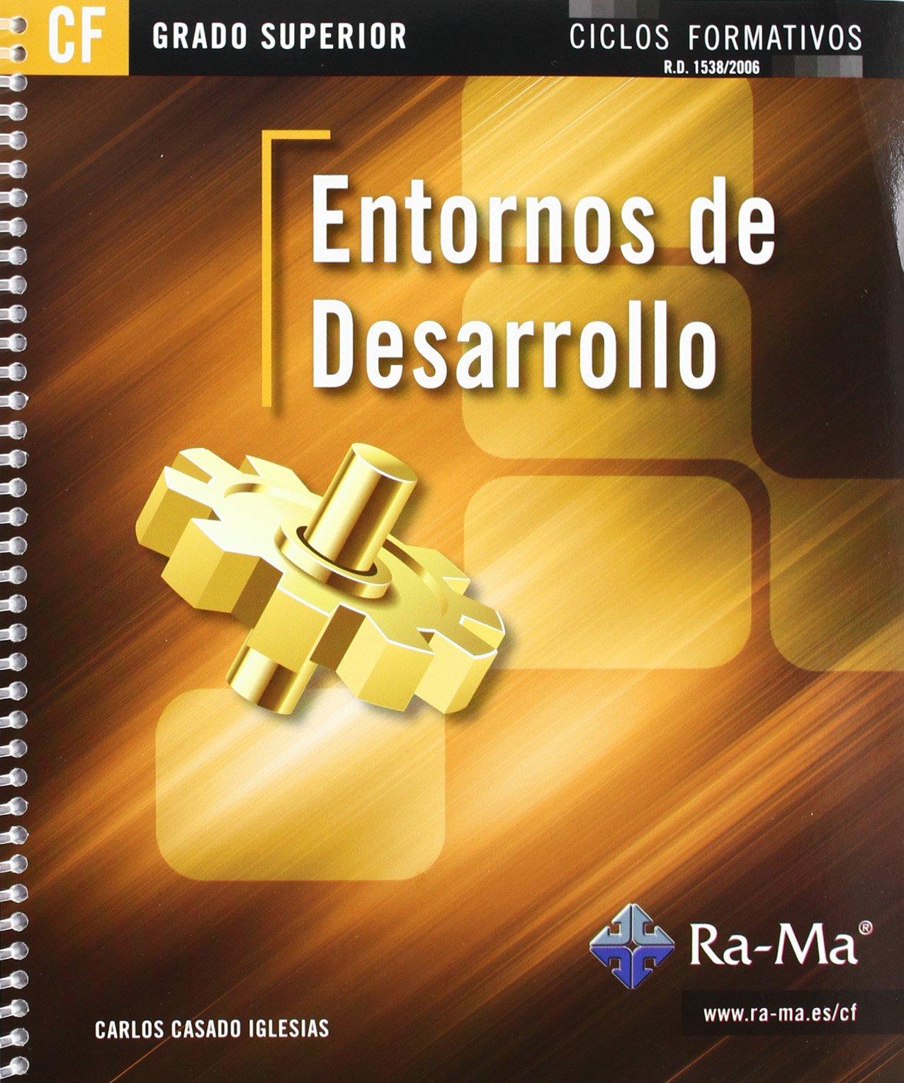 Entornos de Desarrollo (GRADO SUPERIOR) Tapa blanda – 30 may 2012 Carlos Casado Iglesias 8499641695 YQ 1020050