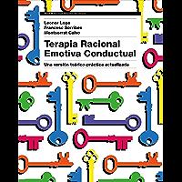 Terapia Racional Emotiva Conductual: Una versión teórico-práctica actualizada