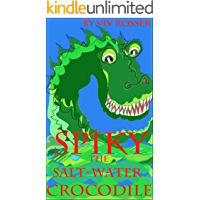 Spiky the Saltwater Crocodile - (Book 1) (Books for Boys and Girls who Like Danger)