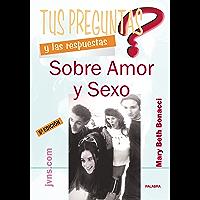 Tus preguntas y las respuestas sobre amor y sexo (Educom)