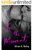 In The Moment ( Novella)
