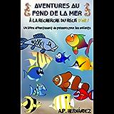 Aventures au fond de la mer. À la recherche du récif d'or!: Un livre divertissant de poissons pour les enfants (French…